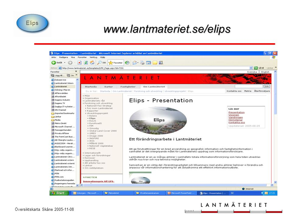 Översiktskarta Skåne 2005-11-08 Elips www.lantmateriet.se/elips