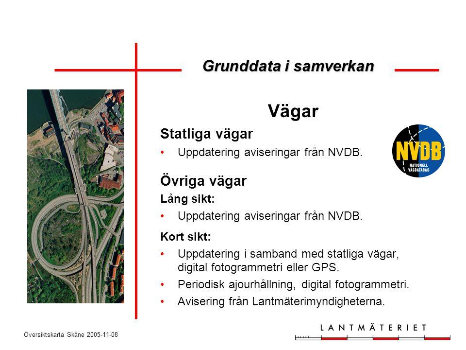 Översiktskarta Skåne 2005-11-08 Vägar Statliga vägar •Uppdatering aviseringar från NVDB. Övriga vägar Lång sikt: •Uppdatering aviseringar från NVDB. K