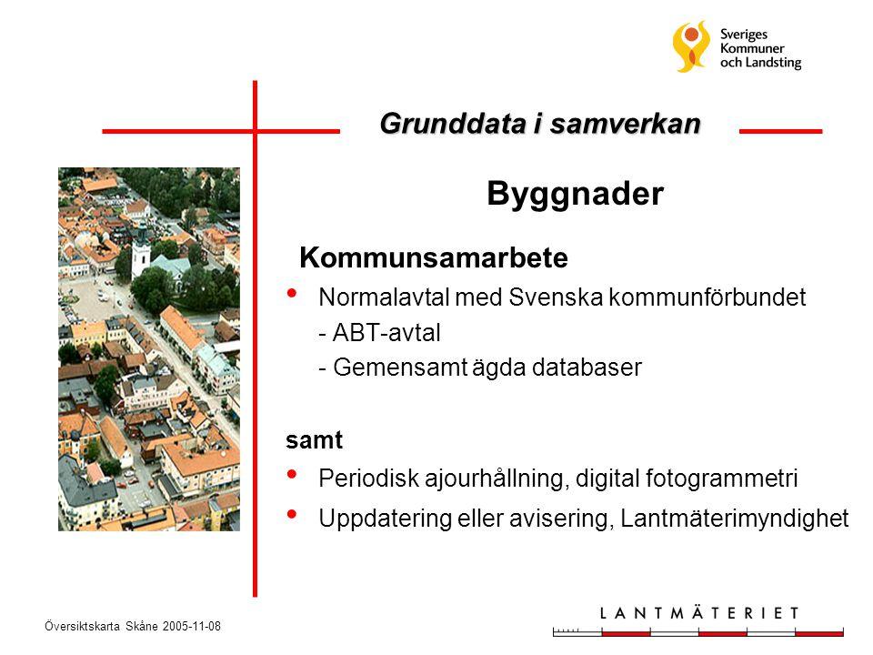 Översiktskarta Skåne 2005-11-08 Byggnader Kommunsamarbete • Normalavtal med Svenska kommunförbundet - ABT-avtal - Gemensamt ägda databaser samt • Peri
