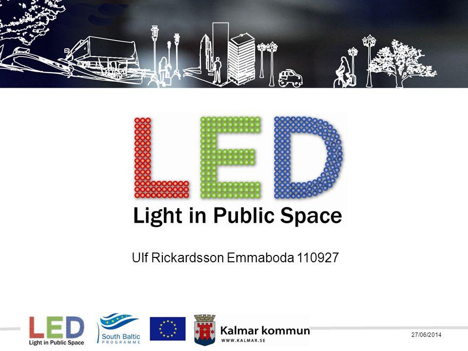 Part-financed by the European Union (European Regional Development Fund) 27/06/2014 LED – Ljus i offentlig miljö Ett EU-projekt och ett samarbete mellan 15 parter i södra Östersjöregionen för att testa LED-belysning i offentlig miljö under tre år (maj 2009 – april 2012) Syftet är att initiera en övergång till den energibesparande, miljövänliga och allsidiga LED-teknologin i offentlig miljö.