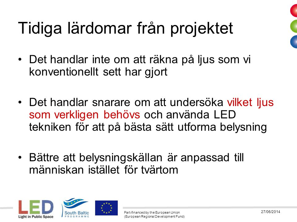 Part-financed by the European Union (European Regional Development Fund) 27/06/2014 1900 TodayTomorrow Time Conclusions