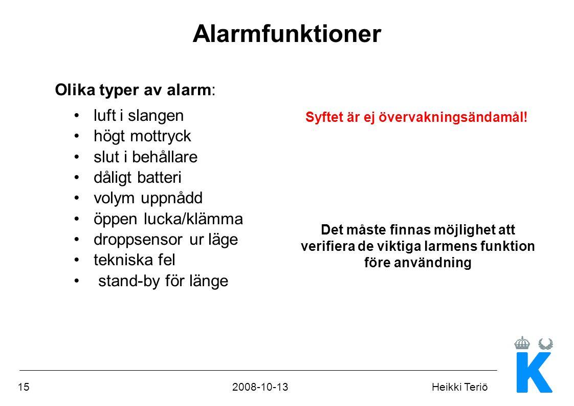 152008-10-13Heikki Teriö Alarmfunktioner Olika typer av alarm: •luft i slangen •högt mottryck •slut i behållare •dåligt batteri •volym uppnådd •öppen