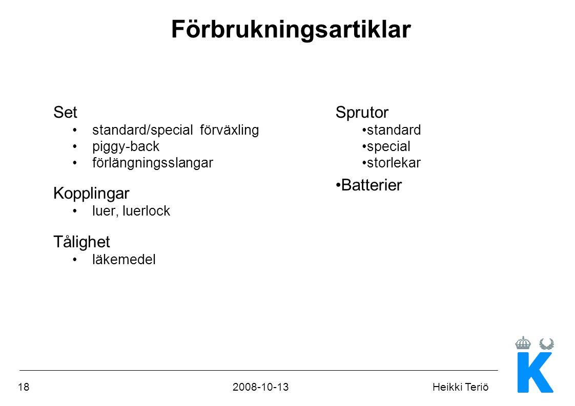 182008-10-13Heikki Teriö Förbrukningsartiklar Set •standard/special förväxling •piggy-back •förlängningsslangar Kopplingar •luer, luerlock Tålighet •l