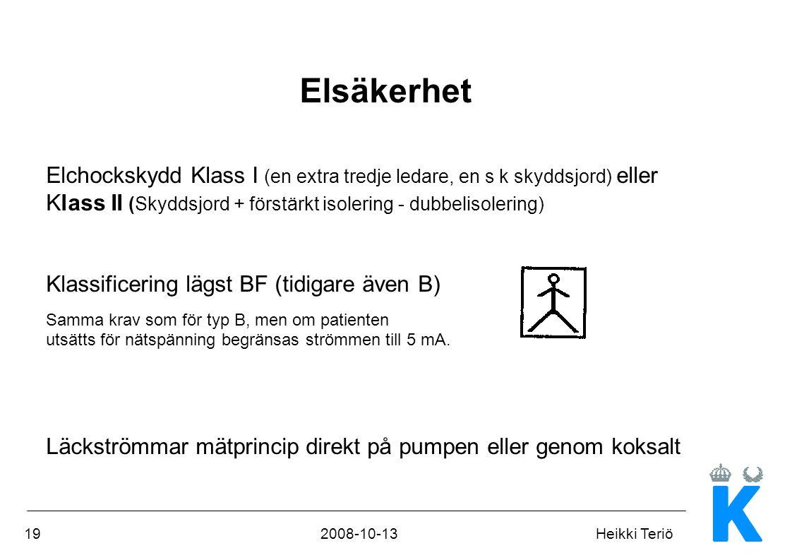 192008-10-13Heikki Teriö Elsäkerhet Elchockskydd Klass I (en extra tredje ledare, en s k skyddsjord) eller Klass II (Skyddsjord + förstärkt isolering