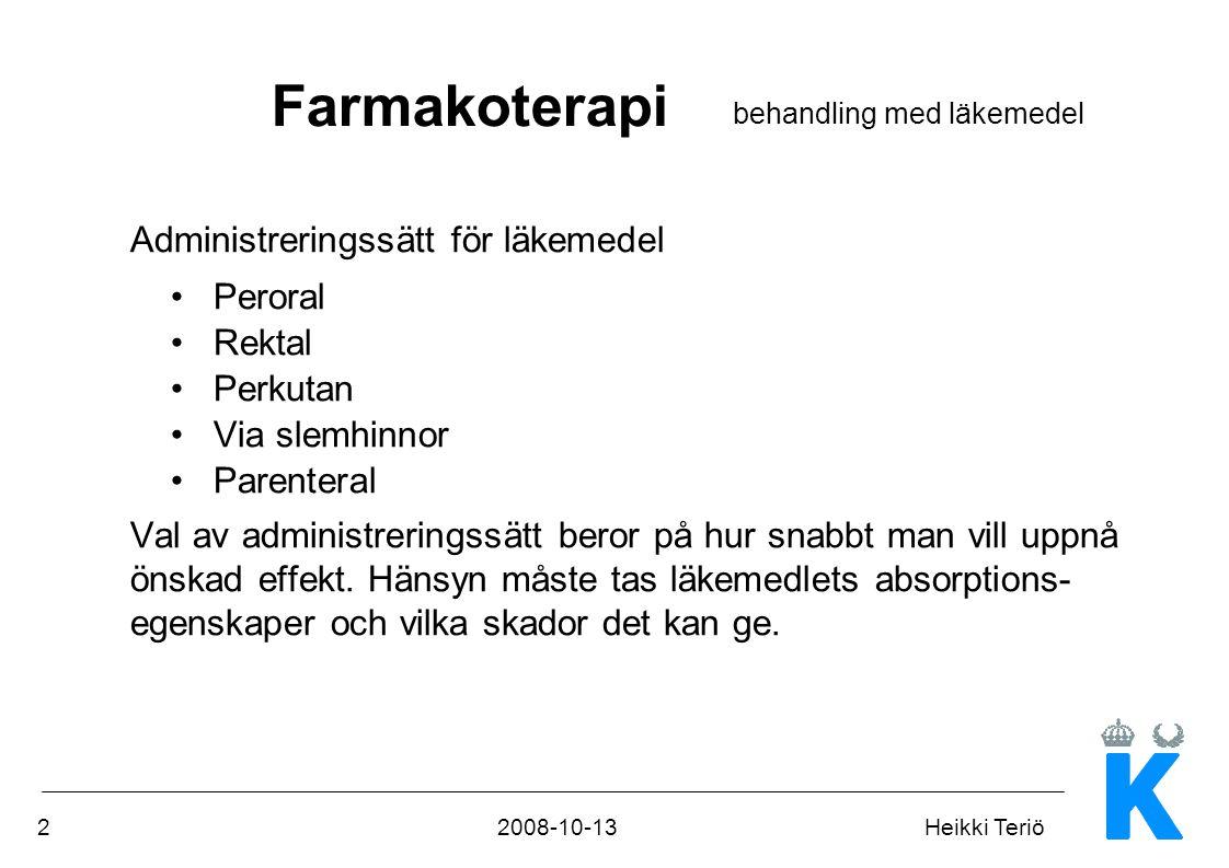 32008-10-13Heikki Teriö Parenteral administrering Sammanfattande benämning då läkemedel injiceras.