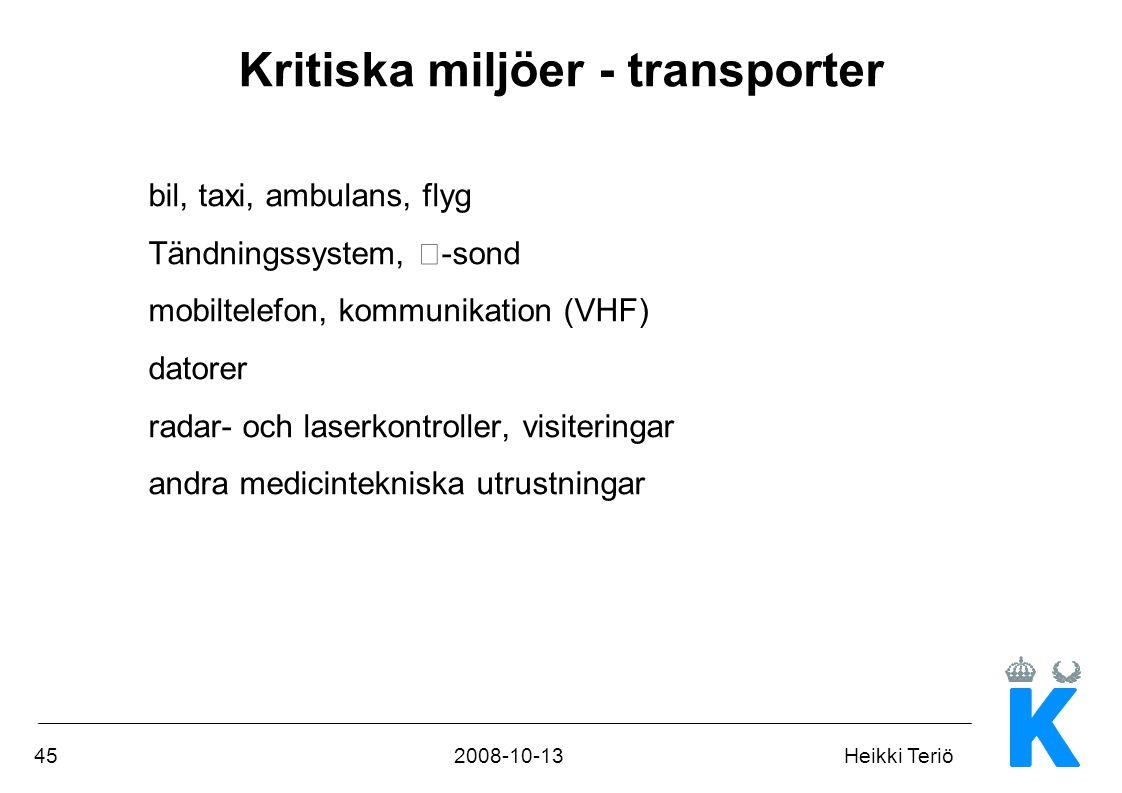 452008-10-13Heikki Teriö bil, taxi, ambulans, flyg Tändningssystem,  -sond mobiltelefon, kommunikation (VHF) datorer radar- och laserkontroller, visi