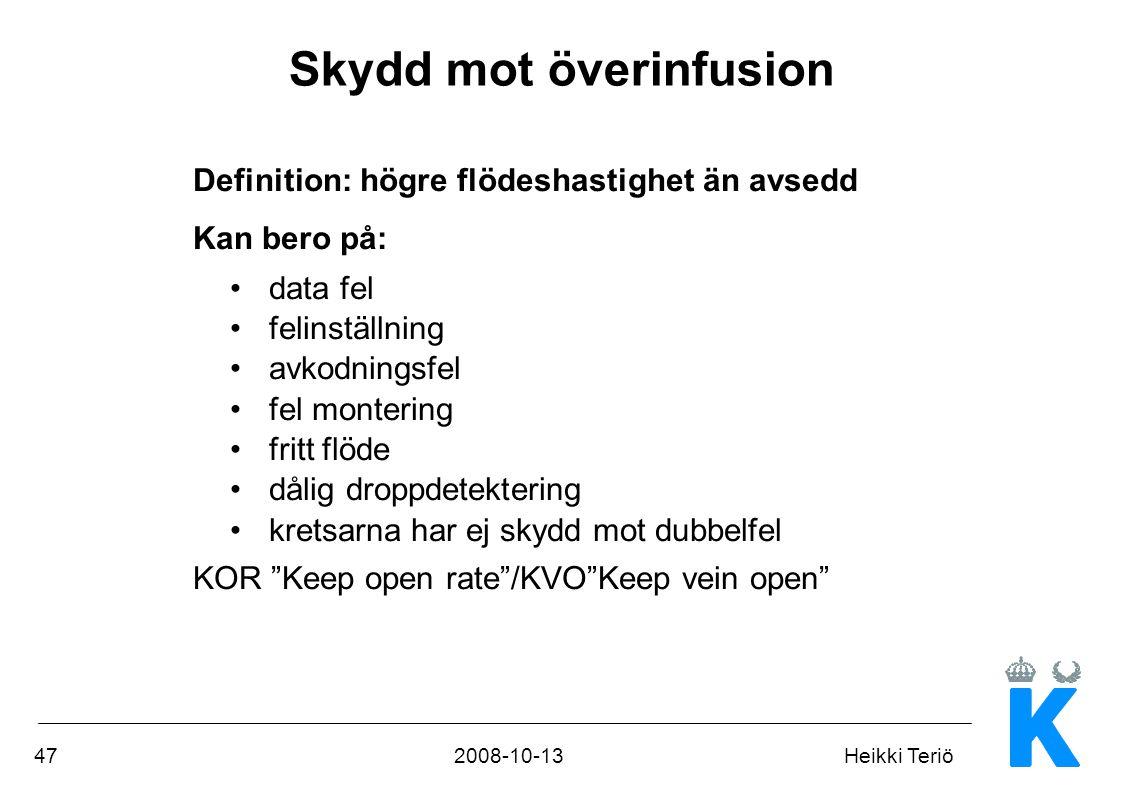 472008-10-13Heikki Teriö Skydd mot överinfusion Definition: högre flödeshastighet än avsedd Kan bero på: •data fel •felinställning •avkodningsfel •fel