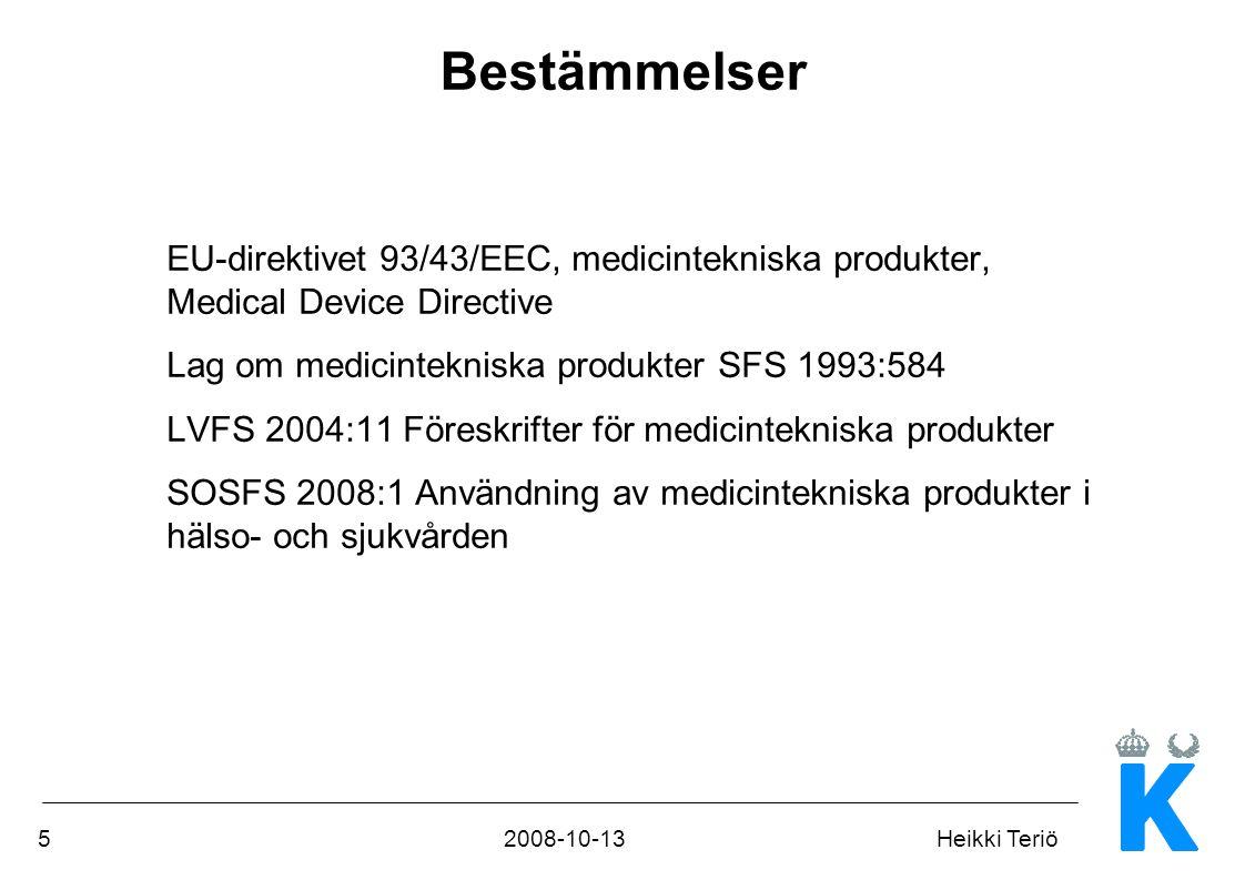 52008-10-13Heikki Teriö Bestämmelser EU-direktivet 93/43/EEC, medicintekniska produkter, Medical Device Directive Lag om medicintekniska produkter SFS