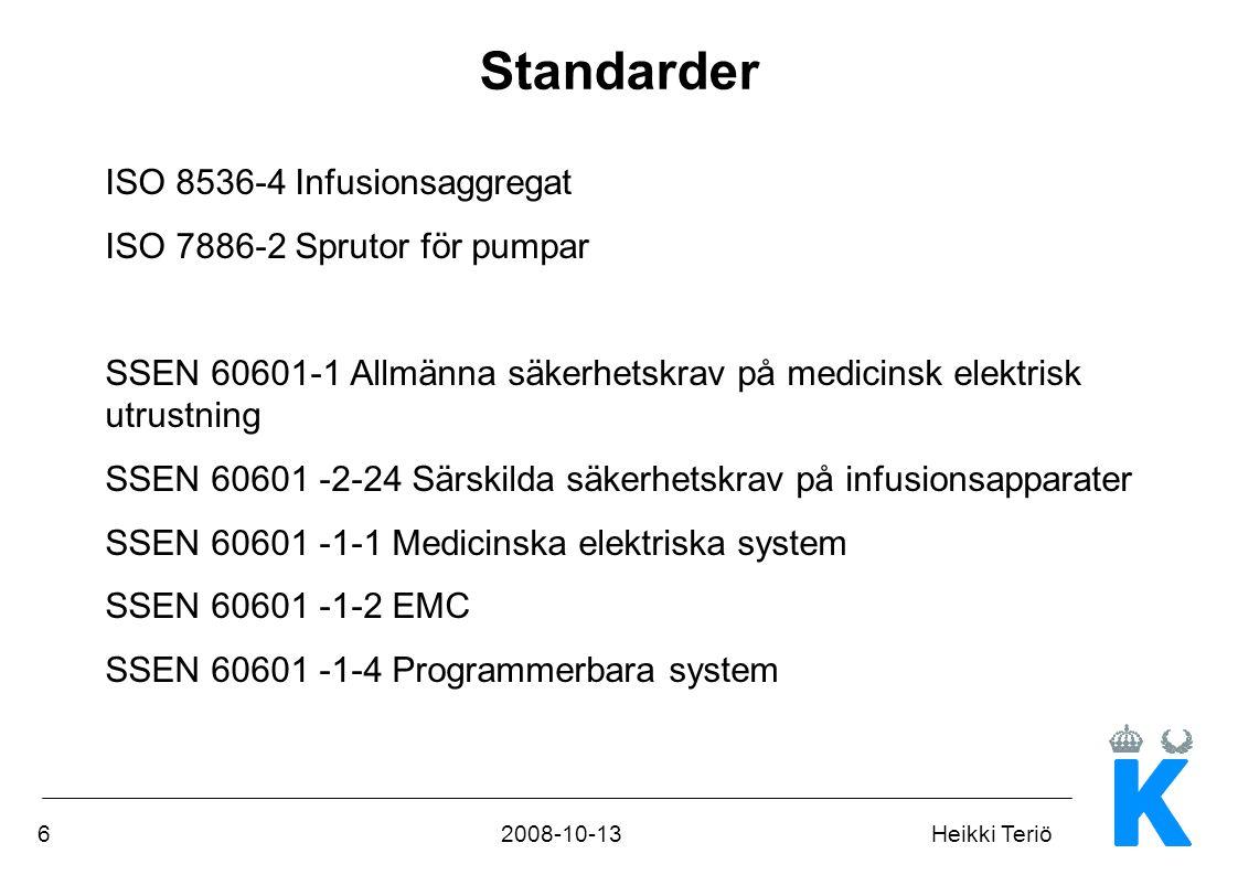 62008-10-13Heikki Teriö Standarder ISO 8536-4 Infusionsaggregat ISO 7886-2 Sprutor för pumpar SSEN 60601-1 Allmänna säkerhetskrav på medicinsk elektri