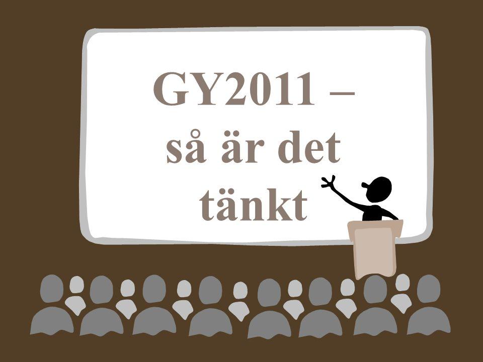 (Reservation för förändringar!) GY2011 – så är det tänkt