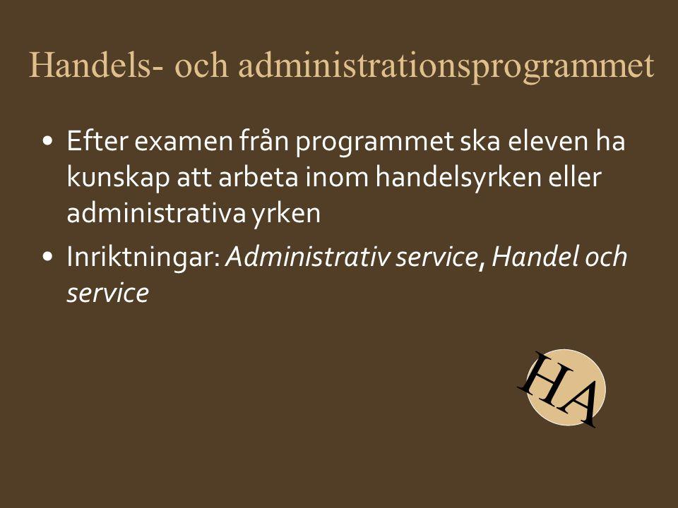 Handels- och administrationsprogrammet •Efter examen från programmet ska eleven ha kunskap att arbeta inom handelsyrken eller administrativa yrken •In