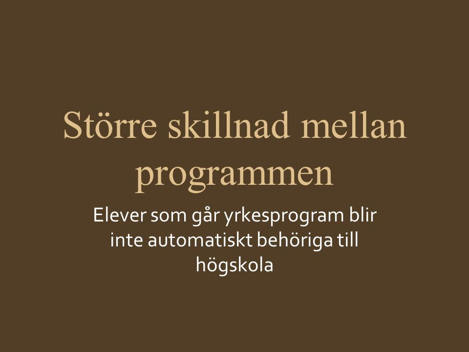 International Baccalaureate •Internationell gymnasieutbildning •2-årig, men alla som går i Sverige läser ett pre-IB (=våra gymnasiegemensamma ämnen) •Engelska är huvudspråk •Välj om inriktningen ska motsvara NA eller SA •Halmstad, Kungabacka, Borås, Göteborg är inom pendlingsavstånd
