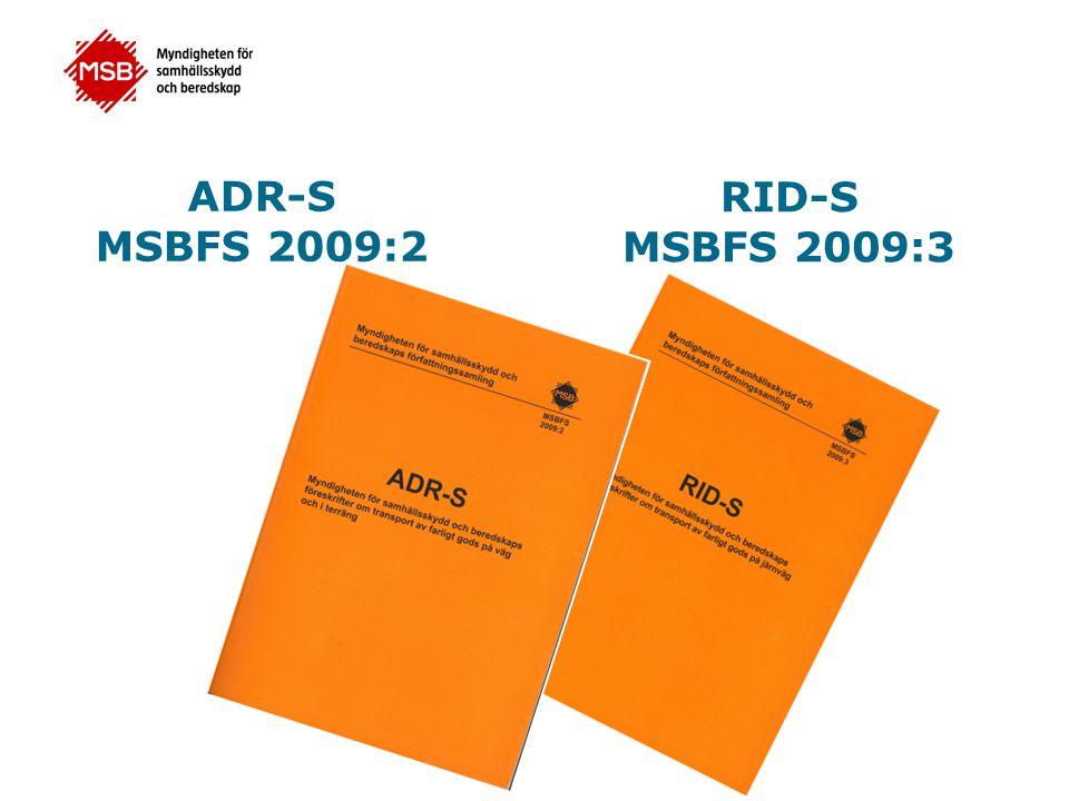 ADR-S MSBFS 2009:2 RID-S MSBFS 2009:3