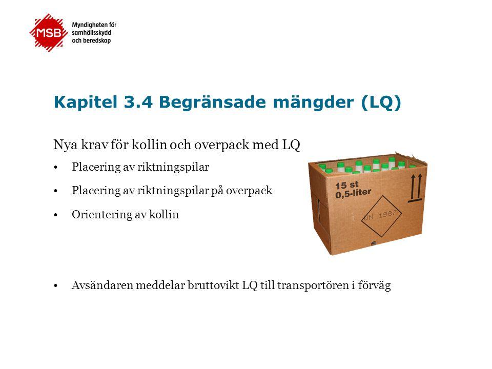 Kapitel 3.4 Begränsade mängder (LQ) Nya krav för kollin och overpack med LQ •Placering av riktningspilar •Placering av riktningspilar på overpack •Ori