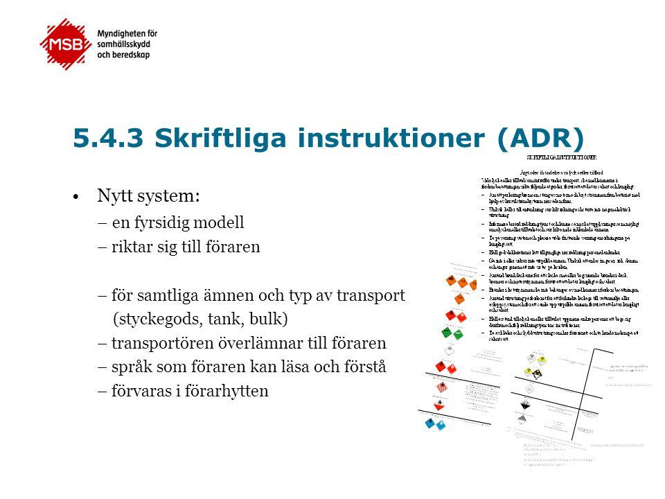 •Nytt system: – en fyrsidig modell – riktar sig till föraren – för samtliga ämnen och typ av transport (styckegods, tank, bulk) – transportören överlä