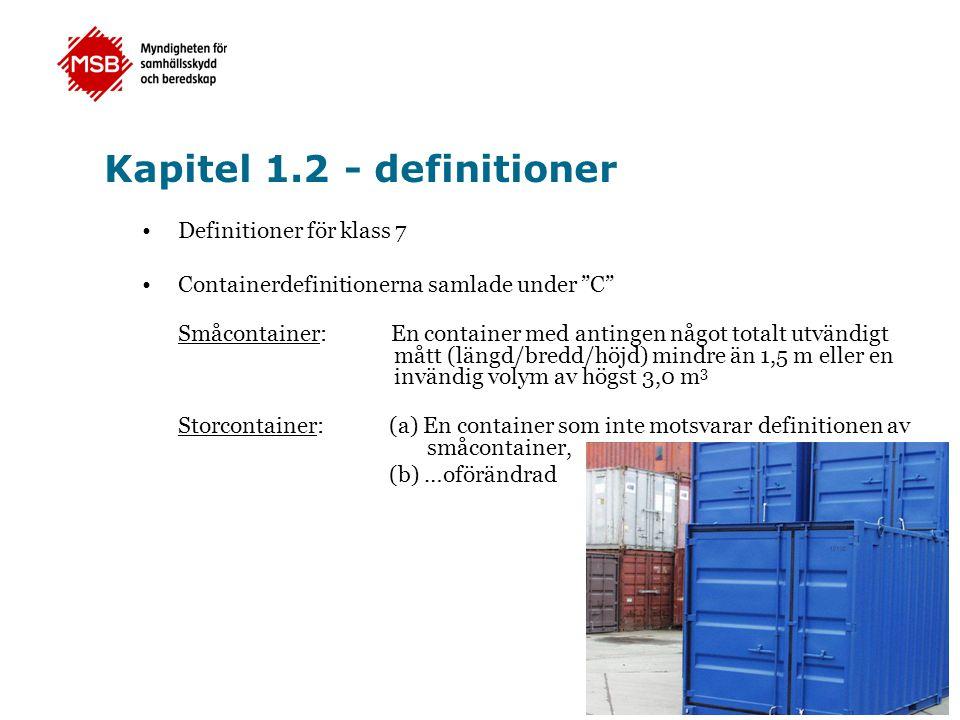 """Kapitel 1.2 - definitioner •Definitioner för klass 7 •Containerdefinitionerna samlade under """"C"""" Småcontainer: En container med antingen något totalt u"""