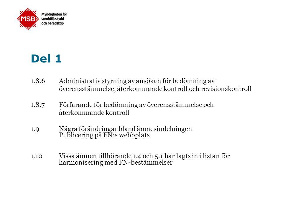 Del 1 1.8.6Administrativ styrning av ansökan för bedömning av överensstämmelse, återkommande kontroll och revisionskontroll 1.8.7 Förfarande för bedöm