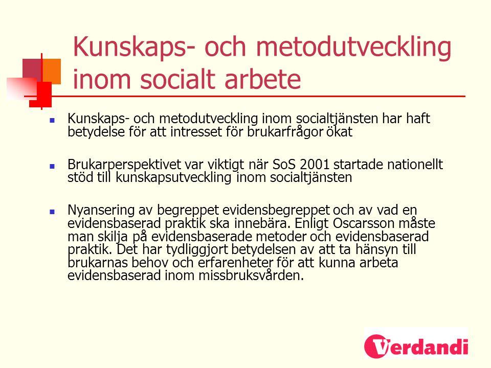 Kunskaps- och metodutveckling inom socialt arbete  Kunskaps- och metodutveckling inom socialtjänsten har haft betydelse för att intresset för brukarf