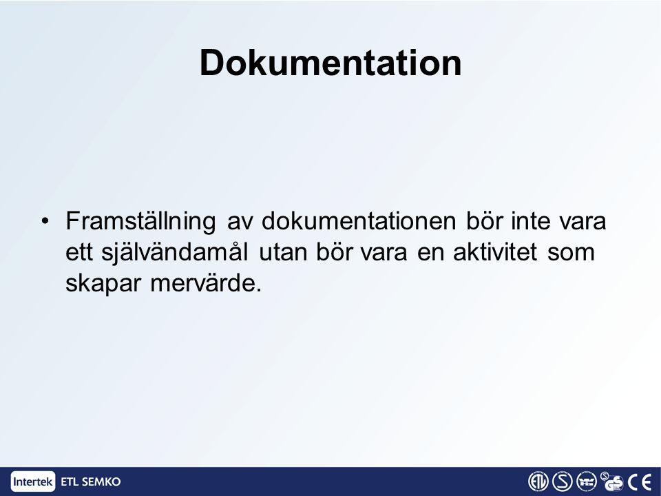 Dokumentation •Framställning av dokumentationen bör inte vara ett självändamål utan bör vara en aktivitet som skapar mervärde.