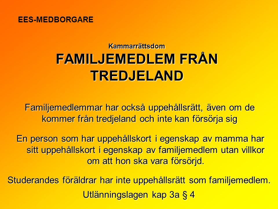 Familjemedlemmarhar också uppehållsrätt, även om de kommer från tredjeland och inte kan försörja sig Familjemedlemmar har också uppehållsrätt, även om