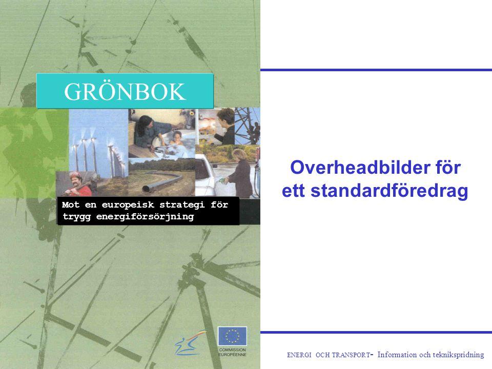 ENERGI OCH TRANSPORT - Information och teknikspridning • Intermodalitet : förnyelse av järnvägarna, utveckling av korta sjötransporter och inre vattenvägar.
