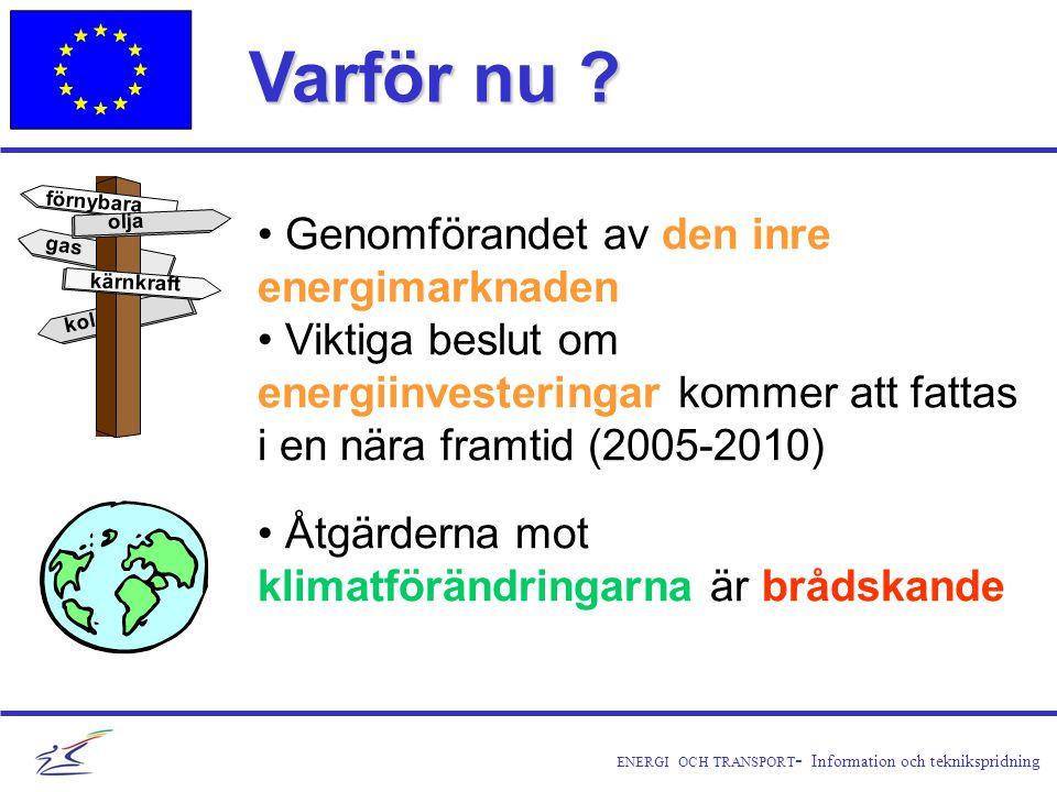 ENERGI OCH TRANSPORT - Information och teknikspridning Varför nu .