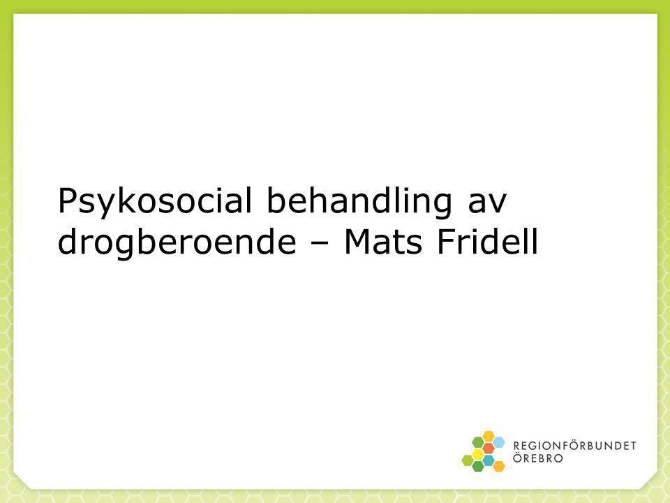 Psykosocial behandling av drogberoende – Mats Fridell