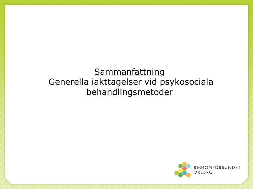 Sammanfattning Generella iakttagelser vid psykosociala behandlingsmetoder