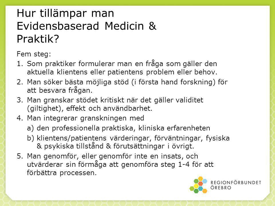 81 Hur tillämpar man Evidensbaserad Medicin & Praktik.