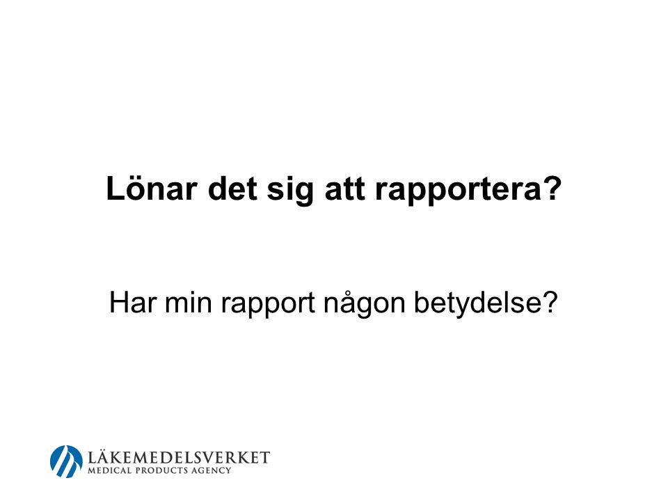 Hur var rapporteringsbeteendet 2007.•Tillverkarrapporter om händelser i Sverige ökar.