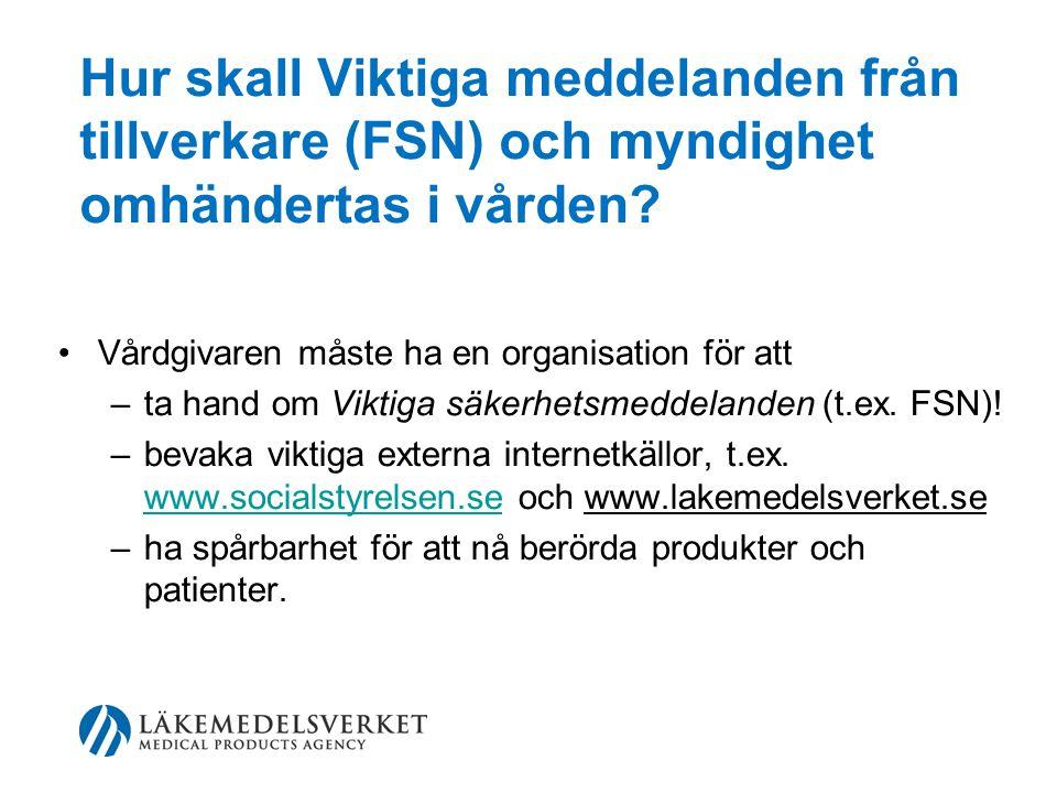 Hur skall Viktiga meddelanden från tillverkare (FSN) och myndighet omhändertas i vården.