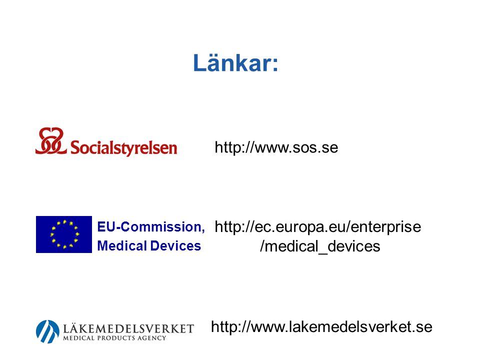 Länkar: EU-Commission, Medical Devices http://www.lakemedelsverket.se http://www.sos.se http://ec.europa.eu/enterprise /medical_devices