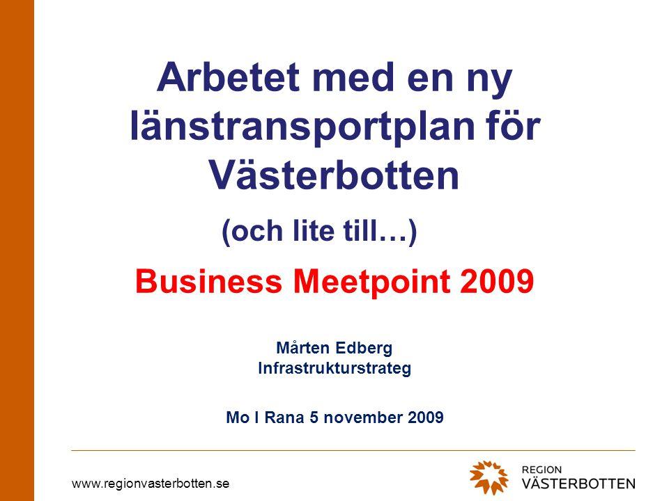 www.regionvasterbotten.se Länstransportplan 2010-2021 Utgångpunkter Målbilder •Rese-, transport och kommunikationsmöjligheterna är väl utvecklade inom landsdelen, med de omgivande länen, med EU som helhet och världen i övrigt.