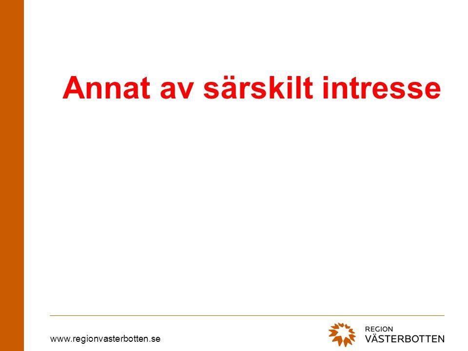www.regionvasterbotten.se Annat av särskilt intresse