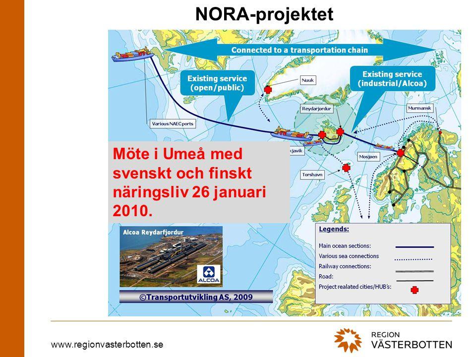 www.regionvasterbotten.se NORA-projektet Möte i Umeå med svenskt och finskt näringsliv 26 januari 2010.
