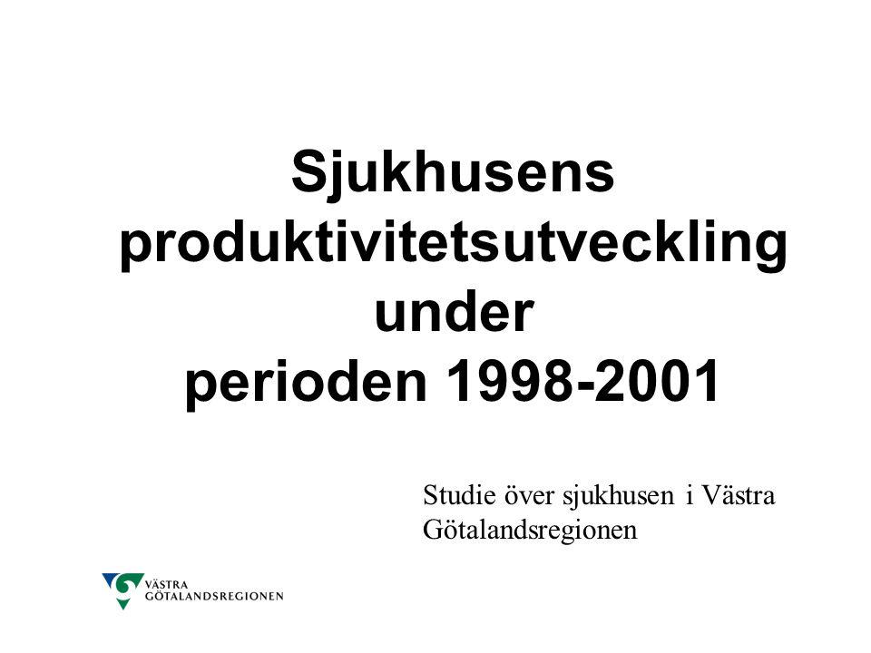 Sjukhusens produktivitetsutveckling under perioden 1998-2001 Studie över sjukhusen i Västra Götalandsregionen