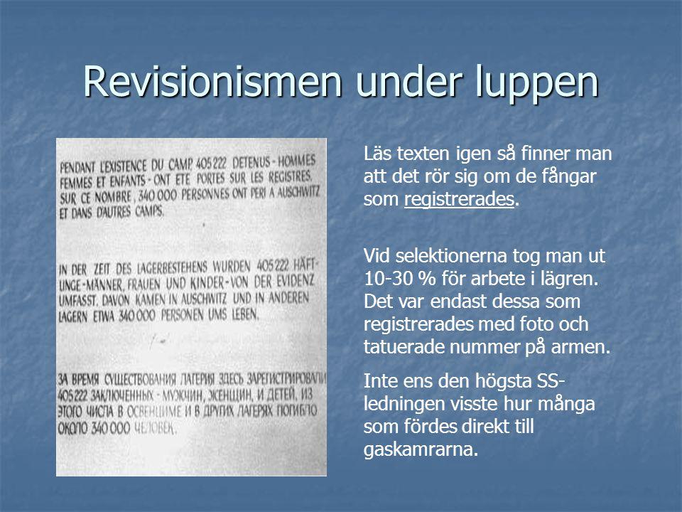 Revisionismen under luppen Läs texten igen så finner man att det rör sig om de fångar som registrerades. Vid selektionerna tog man ut 10-30 % för arbe