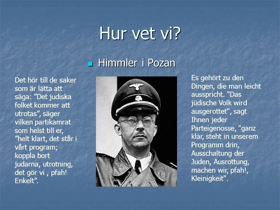  Himmler i Pozan Es gehört zu den Dingen, die man leicht ausspricht.