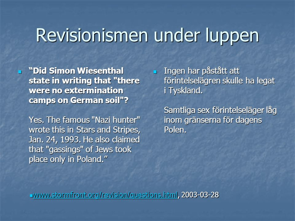 "Revisionismen under luppen  ""Did Simon Wiesenthal state in writing that"