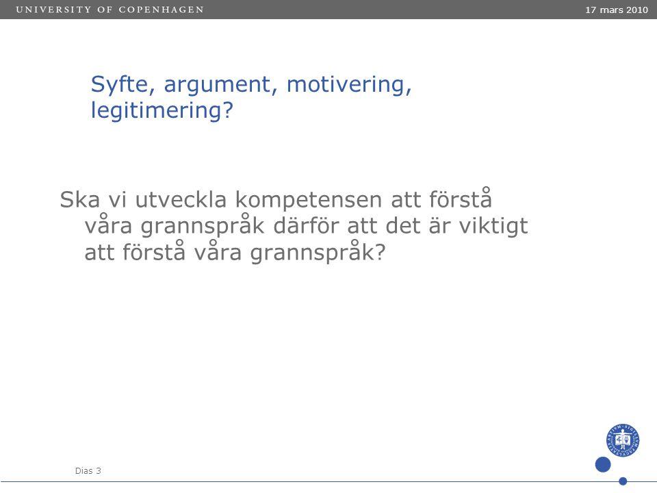 Dias 3 17 mars 2010 Syfte, argument, motivering, legitimering.
