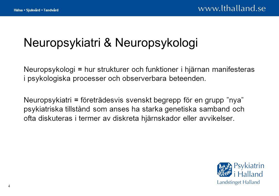4 Neuropsykiatri & Neuropsykologi Neuropsykologi = hur strukturer och funktioner i hjärnan manifesteras i psykologiska processer och observerbara beteenden.