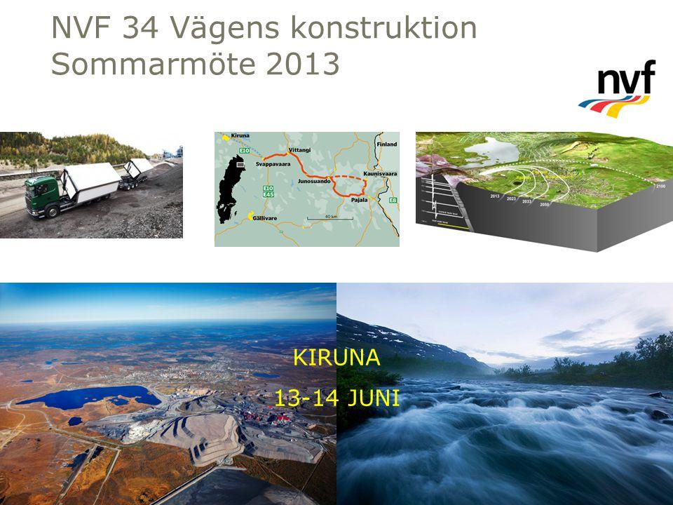 NVF 34 Vägens konstruktion Sommarmöte 2013 KIRUNA 13-14 JUNI