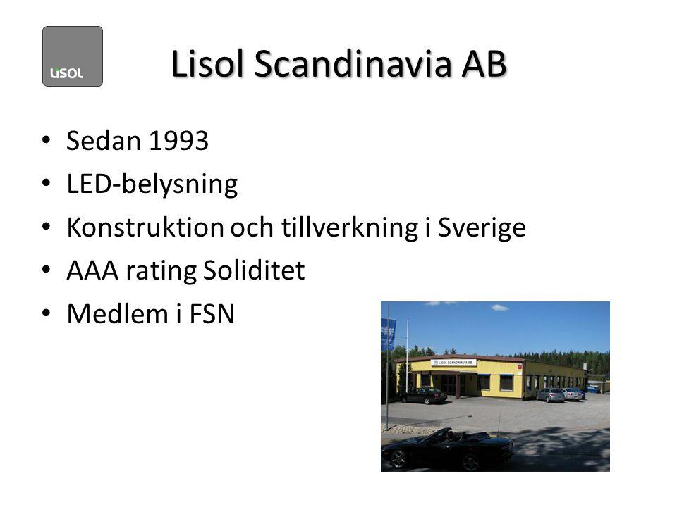 Lisol Scandinavia AB • Sedan 1993 • LED-belysning • Konstruktion och tillverkning i Sverige • AAA rating Soliditet • Medlem i FSN