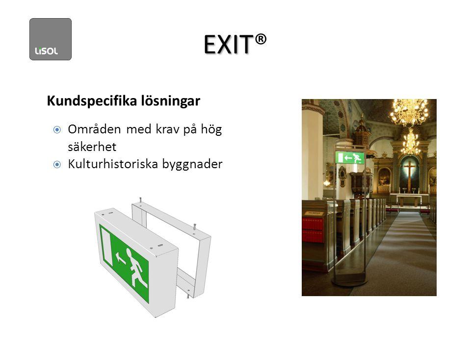 EXIT EXIT® Kundspecifika lösningar  Områden med krav på hög säkerhet  Kulturhistoriska byggnader