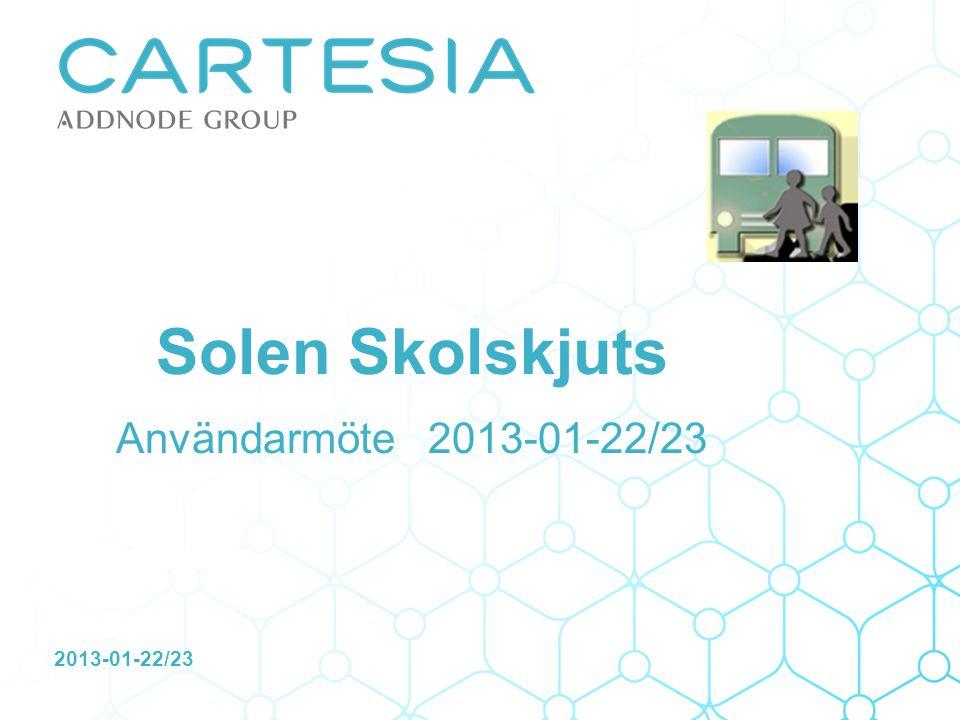 2013-01-22/23 Solen Skolskjuts Användarmöte 2013-01-22/23