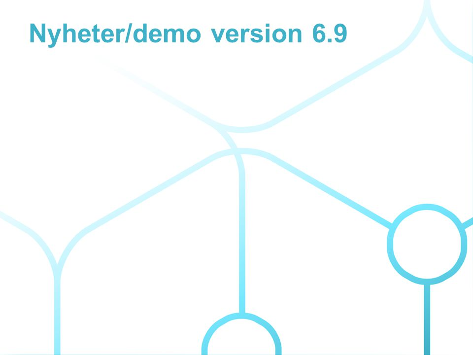 Nyheter/demo version 6.9