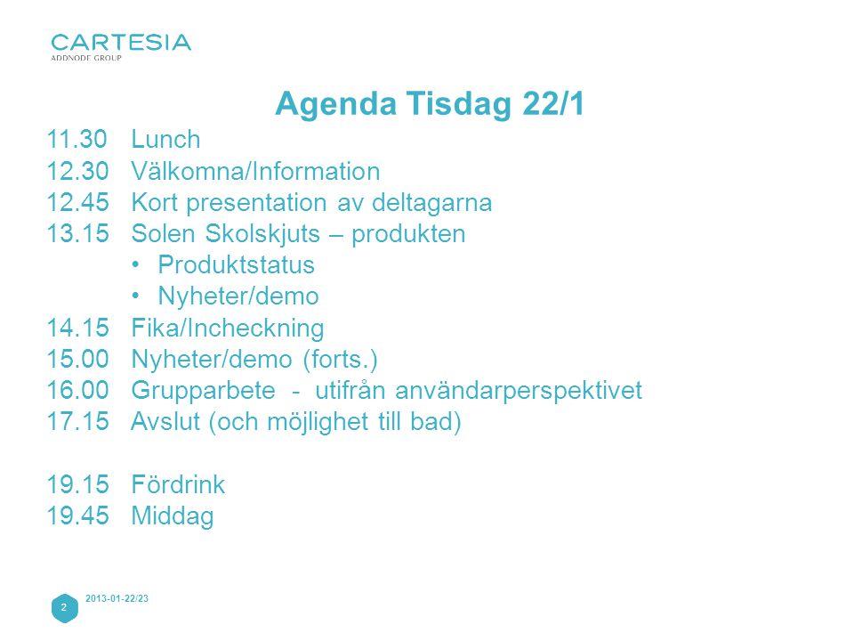 2 2013-01-22/23 Agenda Tisdag 22/1 11.30Lunch 12.30Välkomna/Information 12.45Kort presentation av deltagarna 13.15Solen Skolskjuts – produkten •Produktstatus •Nyheter/demo 14.15 Fika/Incheckning 15.00Nyheter/demo (forts.) 16.00 Grupparbete - utifrån användarperspektivet 17.15Avslut (och möjlighet till bad) 19.15Fördrink 19.45Middag