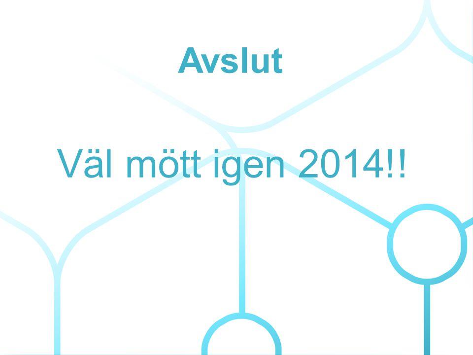 Avslut Väl mött igen 2014!!