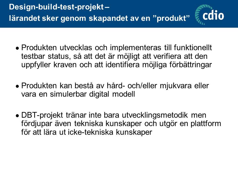 """Design-build-test-projekt – lärandet sker genom skapandet av en """"produkt""""  Produkten utvecklas och implementeras till funktionellt testbar status, så"""
