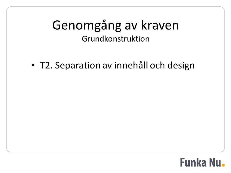 • T2. Separation av innehåll och design